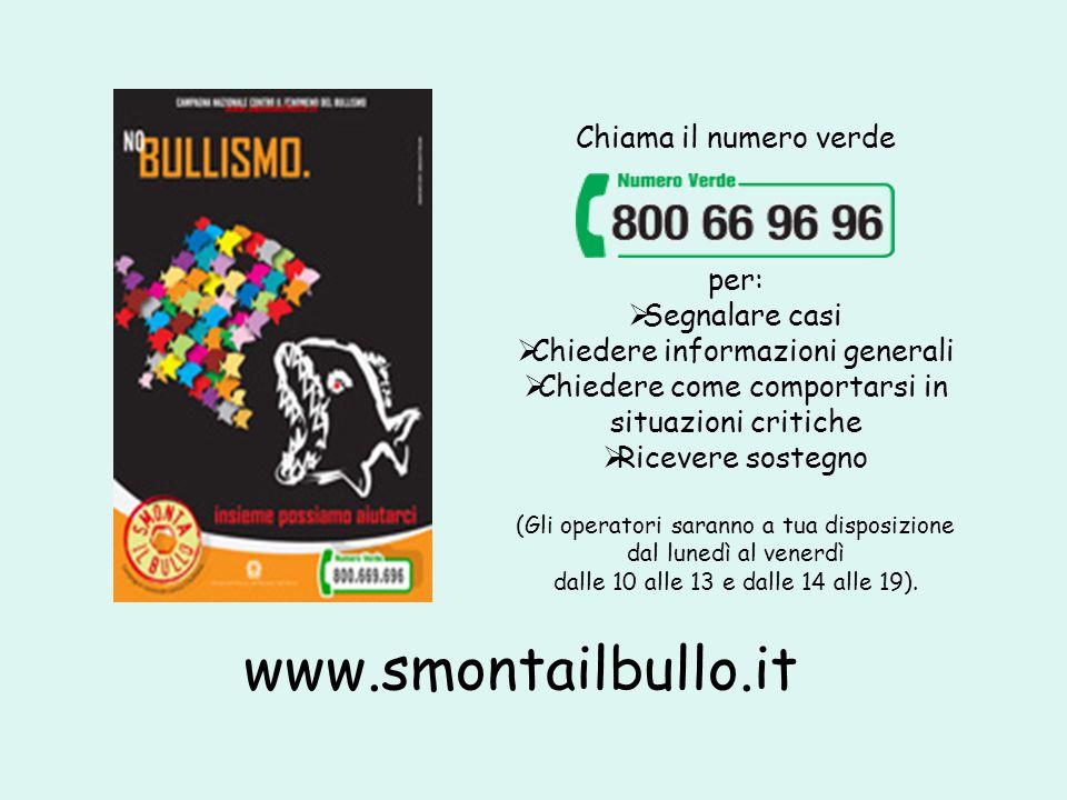 www.smontailbullo.it Chiama il numero verde per: Segnalare casi