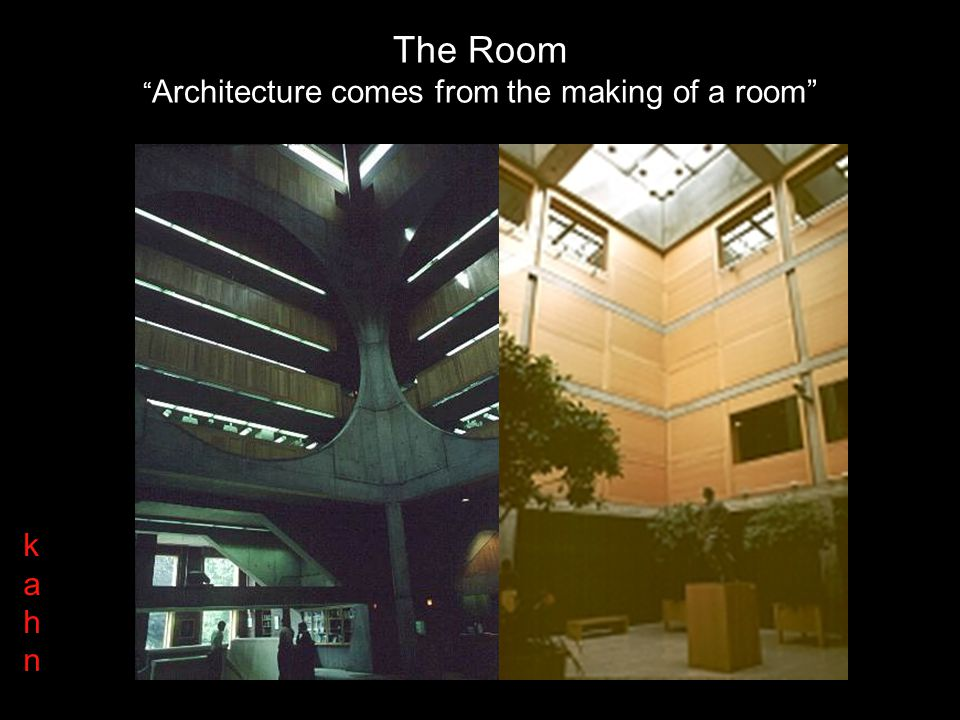 The Room Architecture comes from the making of a room