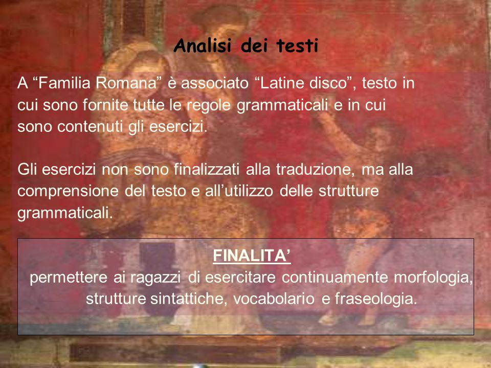 Analisi dei testi A Familia Romana è associato Latine disco , testo in. cui sono fornite tutte le regole grammaticali e in cui.