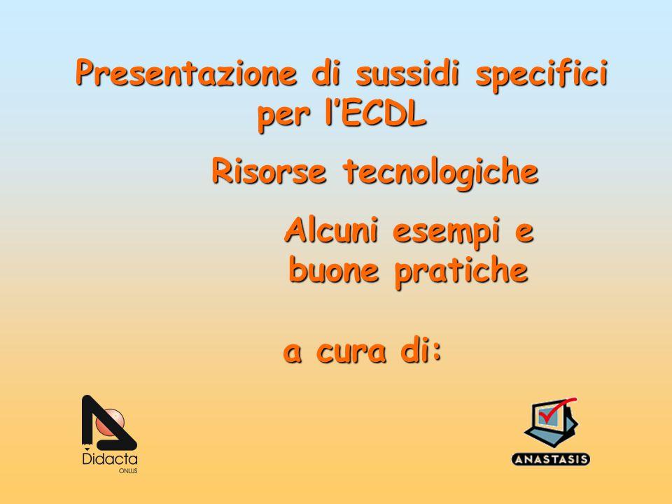 Presentazione di sussidi specifici per l'ECDL. Risorse tecnologiche