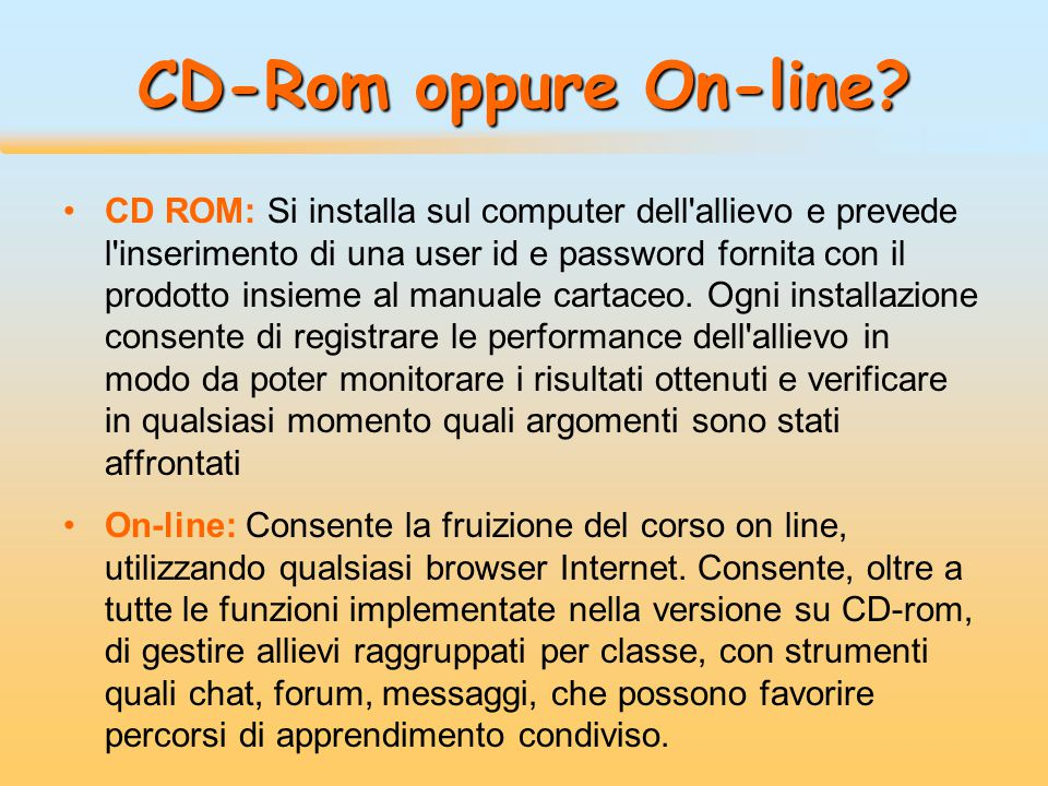 CD-Rom oppure On-line