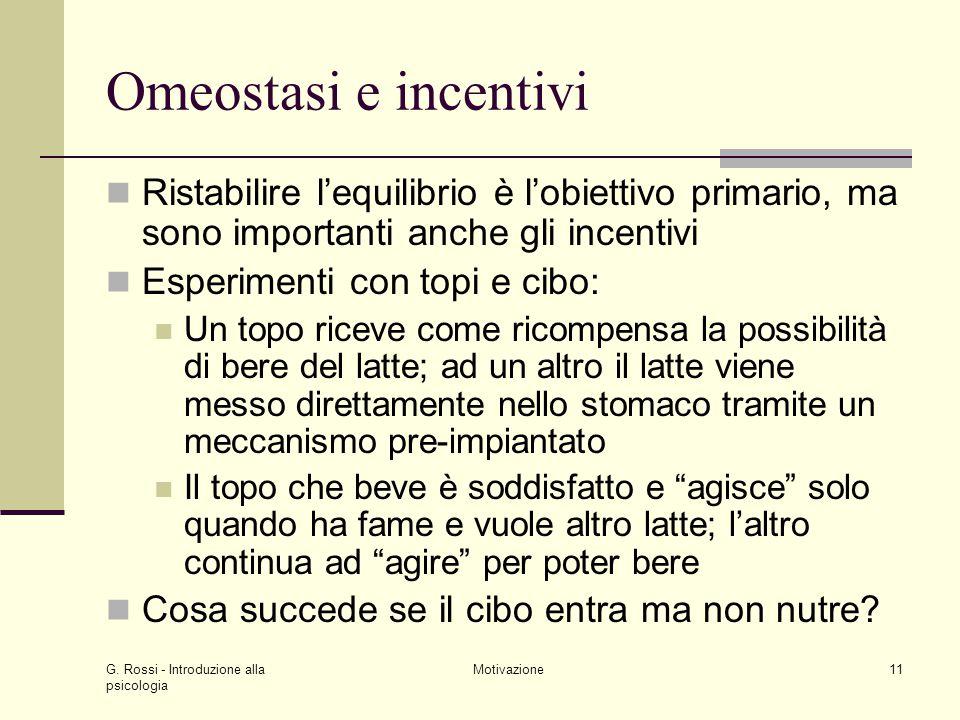 Omeostasi e incentivi Ristabilire l'equilibrio è l'obiettivo primario, ma sono importanti anche gli incentivi.