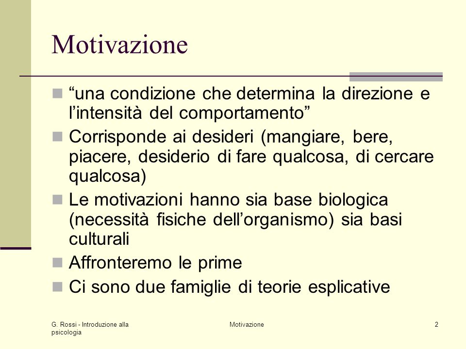 Motivazione una condizione che determina la direzione e l'intensità del comportamento