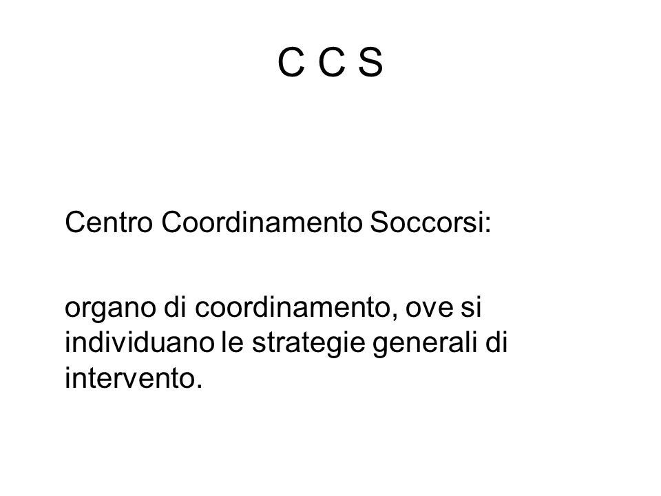 C C S Centro Coordinamento Soccorsi: