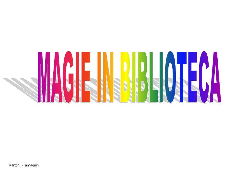 MAGIE IN BIBLIOTECA Vanzini -Tamagnini