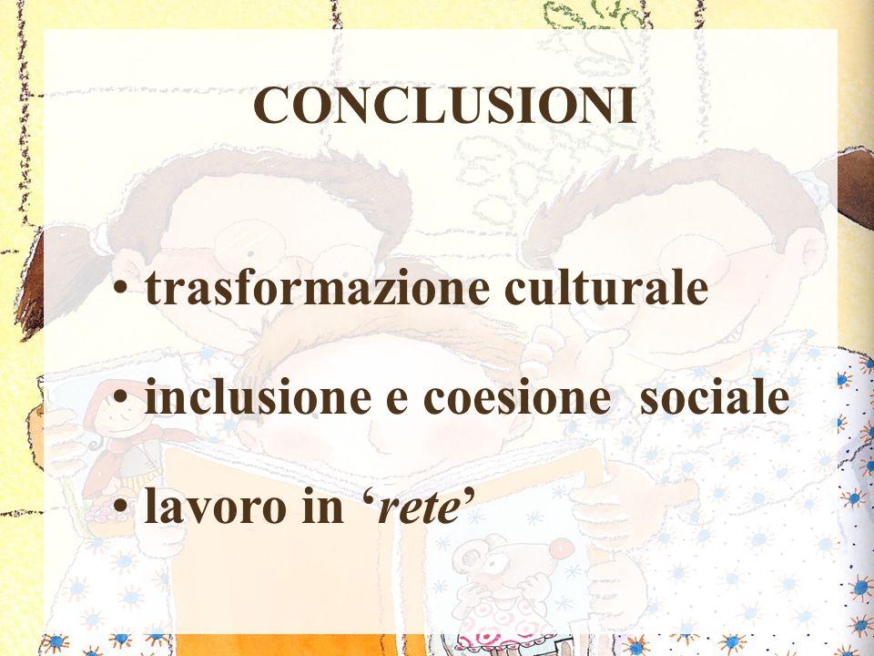 CONCLUSIONI trasformazione culturale inclusione e coesione sociale lavoro in 'rete'