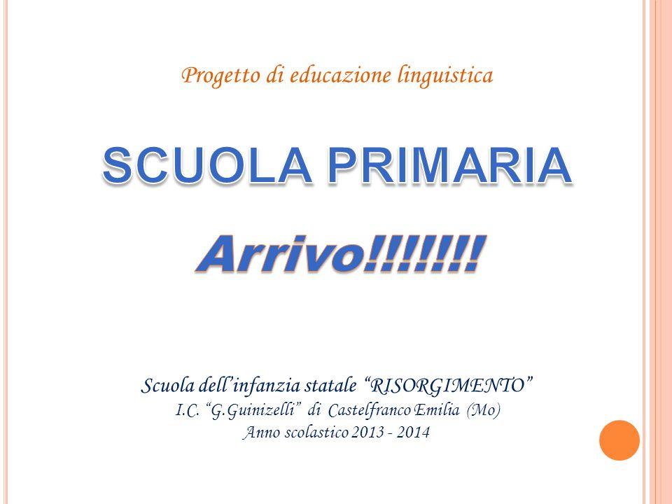 SCUOLA PRIMARIA Arrivo!!!!!!! Progetto di educazione linguistica