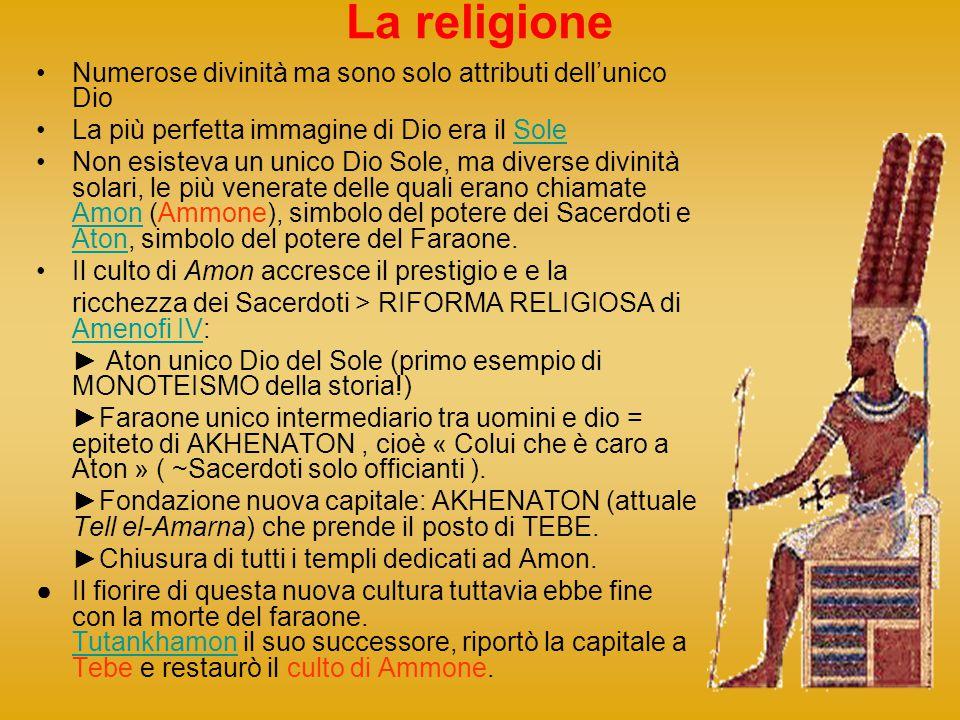 La religione Numerose divinità ma sono solo attributi dell'unico Dio