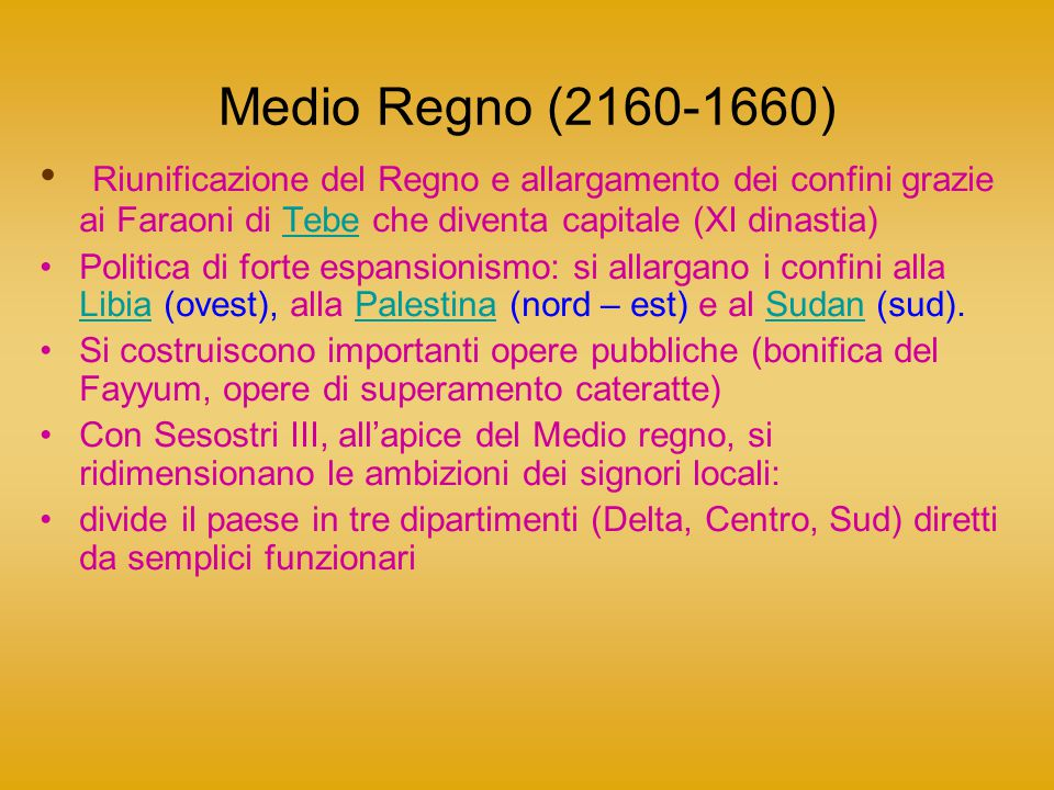 Medio Regno (2160-1660) Riunificazione del Regno e allargamento dei confini grazie ai Faraoni di Tebe che diventa capitale (XI dinastia)