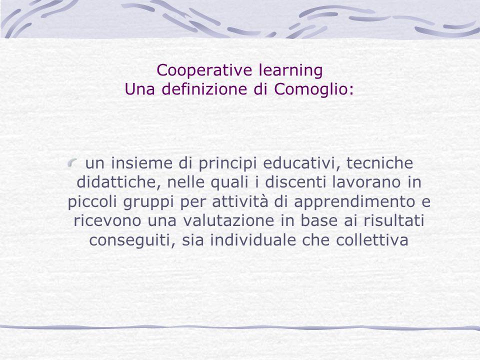 Cooperative learning Una definizione di Comoglio:
