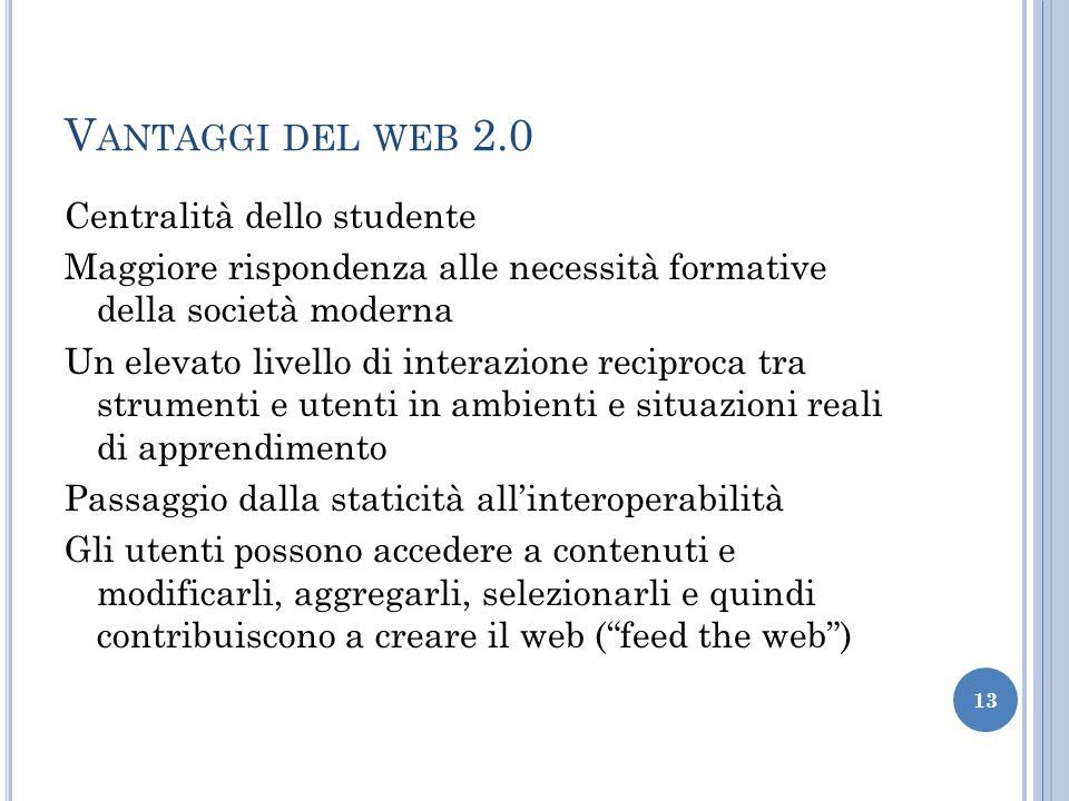 Vantaggi del web 2.0 Centralità dello studente