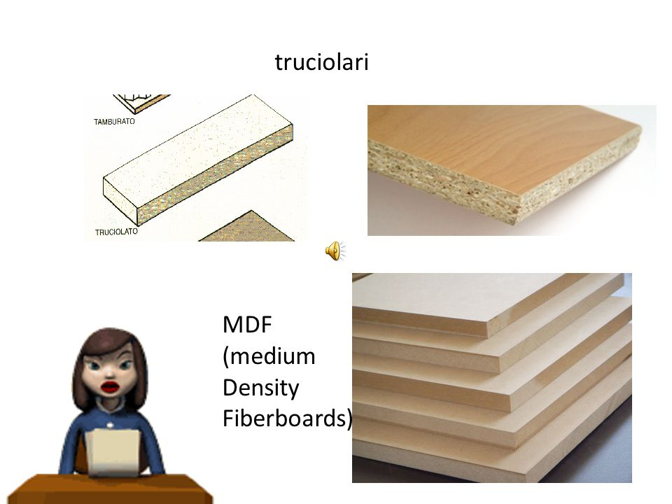 truciolari MDF (medium Density Fiberboards)
