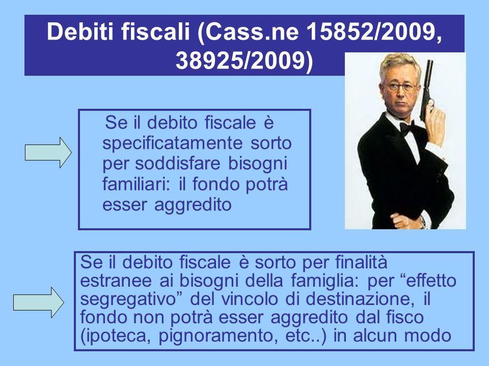 Debiti fiscali (Cass.ne 15852/2009, 38925/2009)