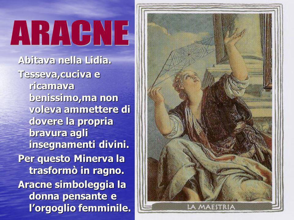 ARACNE Abitava nella Lidia.