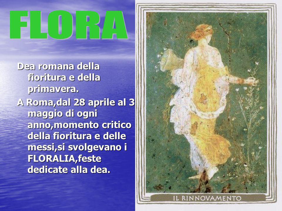 FLORA Dea romana della fioritura e della primavera.