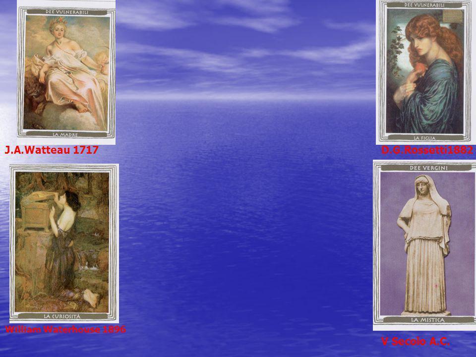 J.A.Watteau 1717 D.G.Rossetti1882 V Secolo A.C.