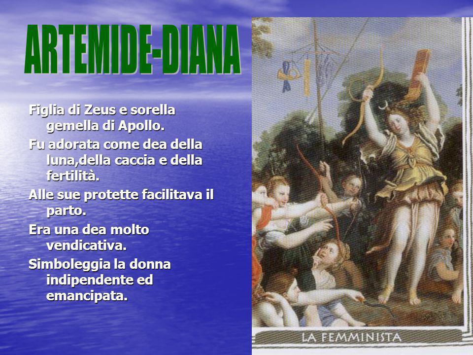 ARTEMIDE-DIANA Figlia di Zeus e sorella gemella di Apollo.