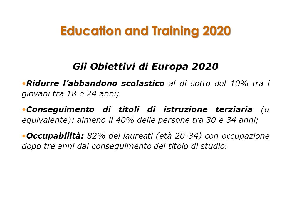 Education and Training 2020 Gli Obiettivi di Europa 2020