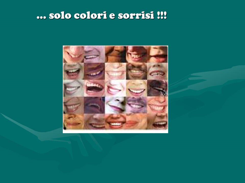 … solo colori e sorrisi !!!