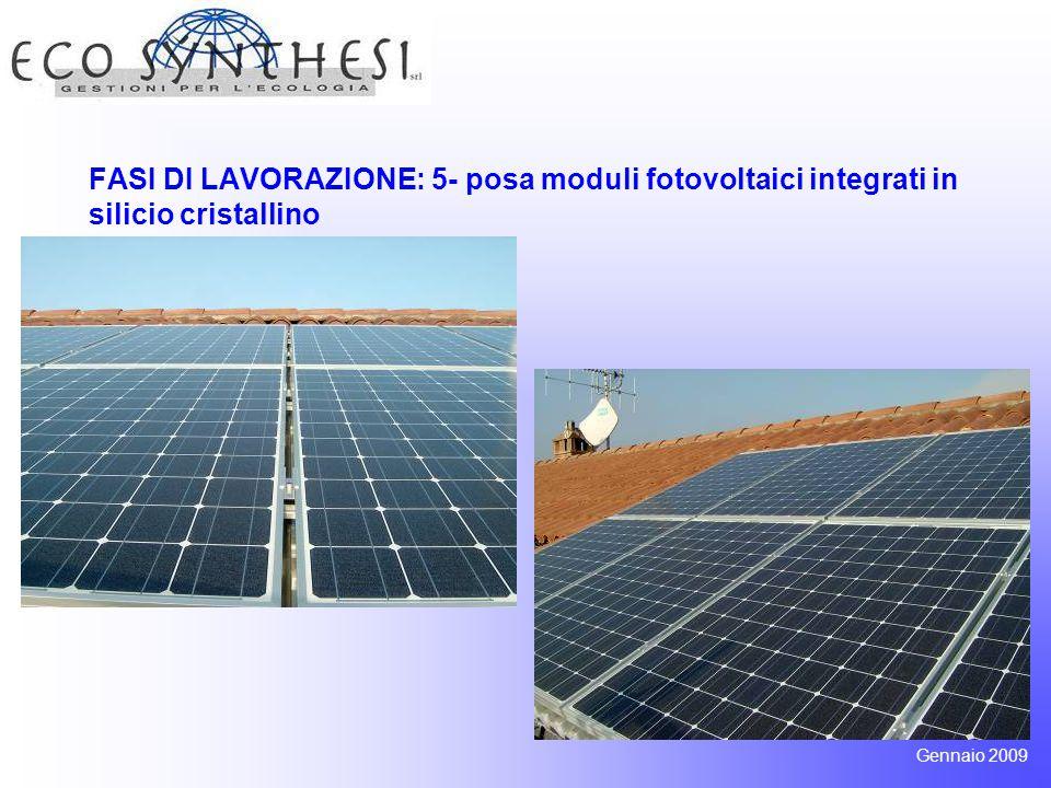 FASI DI LAVORAZIONE: 5- posa moduli fotovoltaici integrati in silicio cristallino