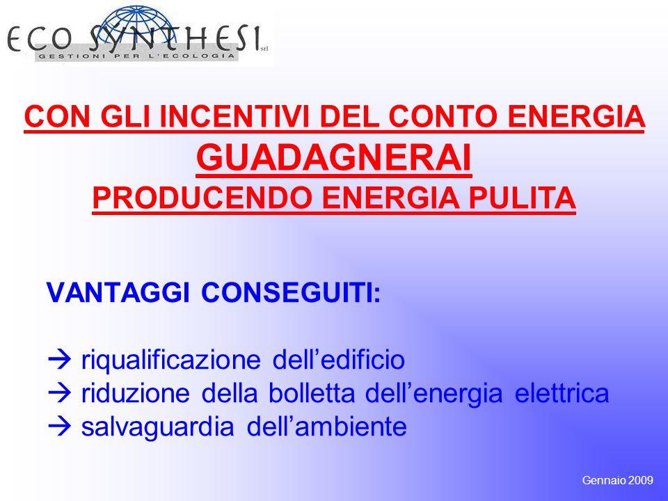CON GLI INCENTIVI DEL CONTO ENERGIA GUADAGNERAI PRODUCENDO ENERGIA PULITA