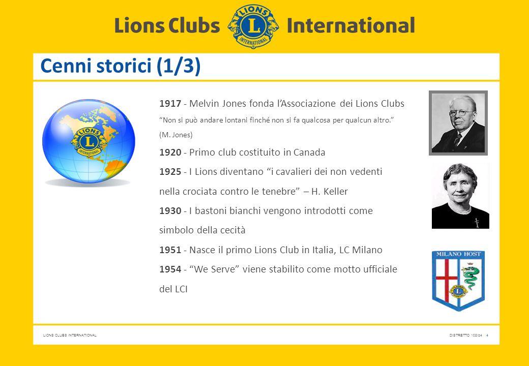 Cenni storici (1/3) 1917 - Melvin Jones fonda l'Associazione dei Lions Clubs.