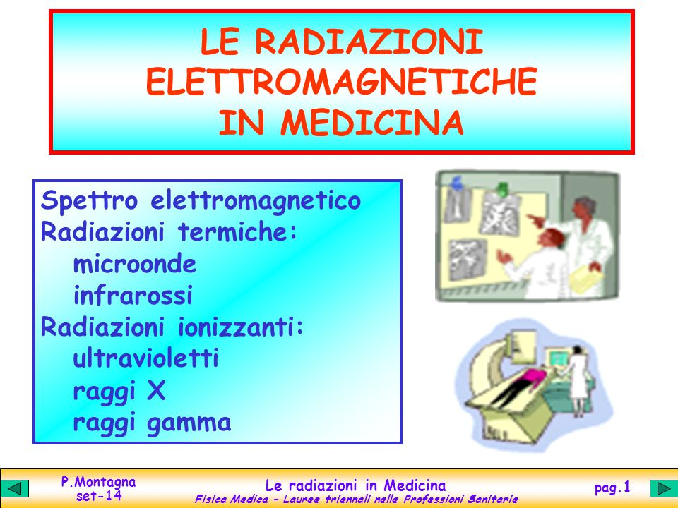 LE RADIAZIONI ELETTROMAGNETICHE IN MEDICINA