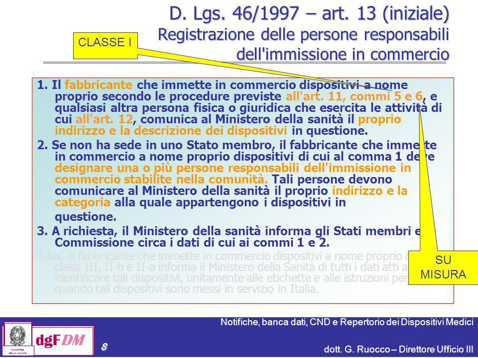D. Lgs. 46/1997 – art. 13 (iniziale) Registrazione delle persone responsabili dell immissione in commercio