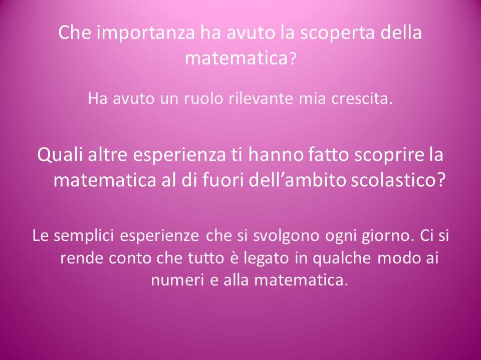 Che importanza ha avuto la scoperta della matematica