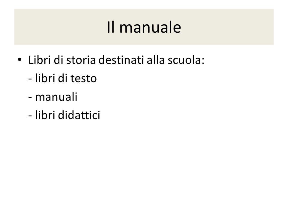 Il manuale Libri di storia destinati alla scuola: - libri di testo