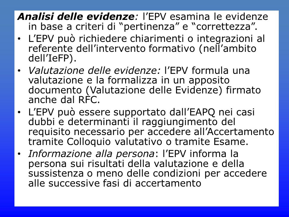 Analisi delle evidenze: l'EPV esamina le evidenze in base a criteri di pertinenza e correttezza .