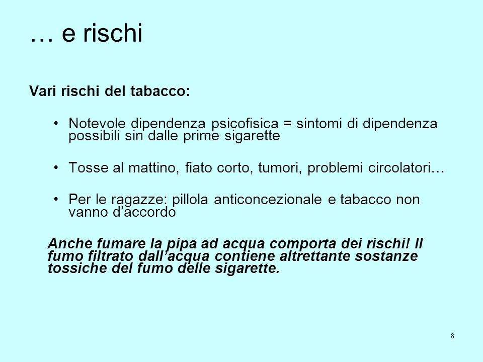 … e rischi Vari rischi del tabacco: