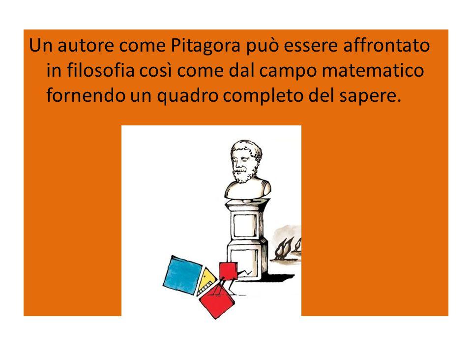 Un autore come Pitagora può essere affrontato in filosofia così come dal campo matematico fornendo un quadro completo del sapere.