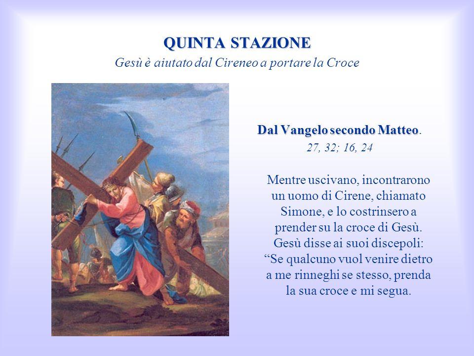 QUINTA STAZIONE Gesù è aiutato dal Cireneo a portare la Croce