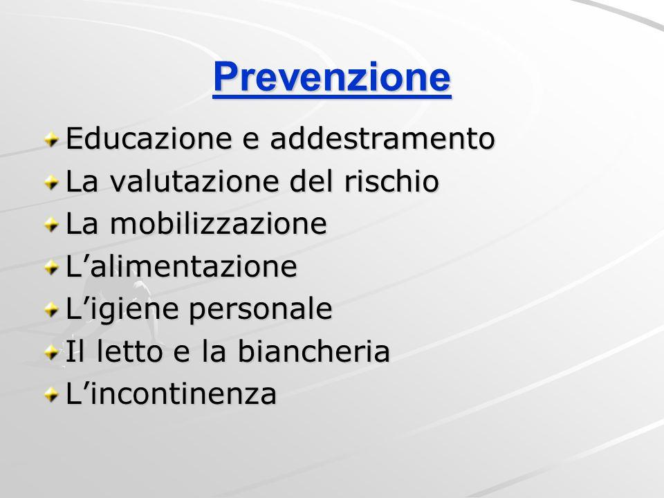 Prevenzione Educazione e addestramento La valutazione del rischio