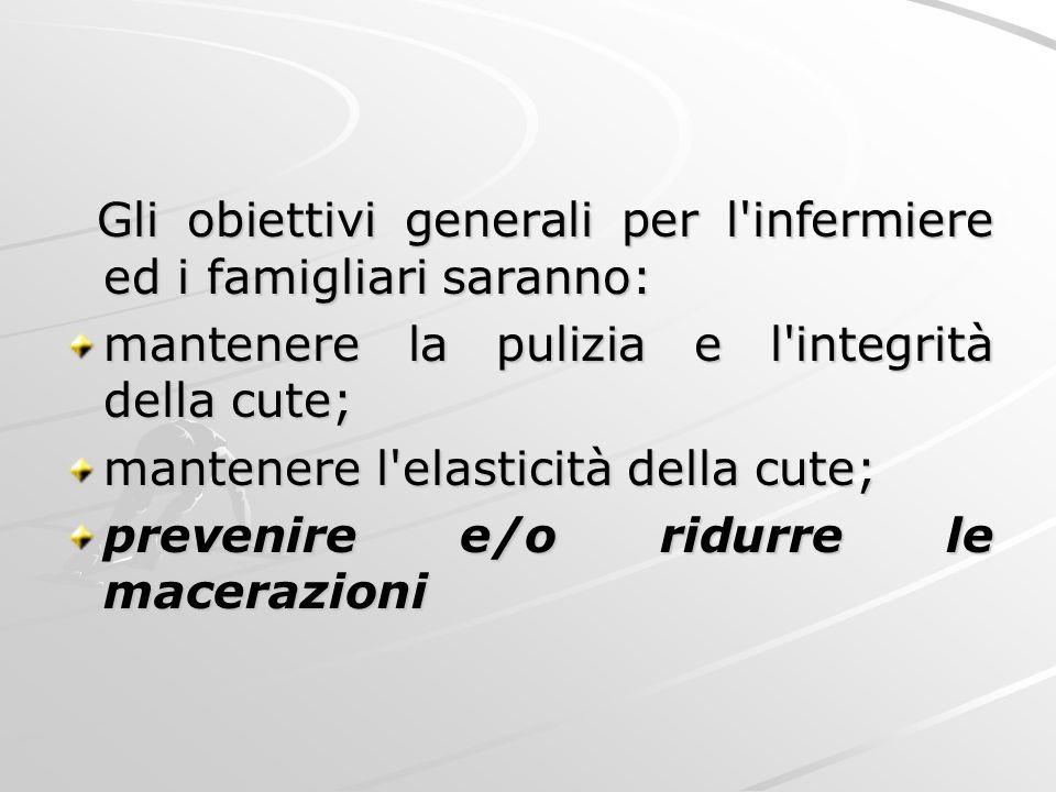 Gli obiettivi generali per l infermiere ed i famigliari saranno: