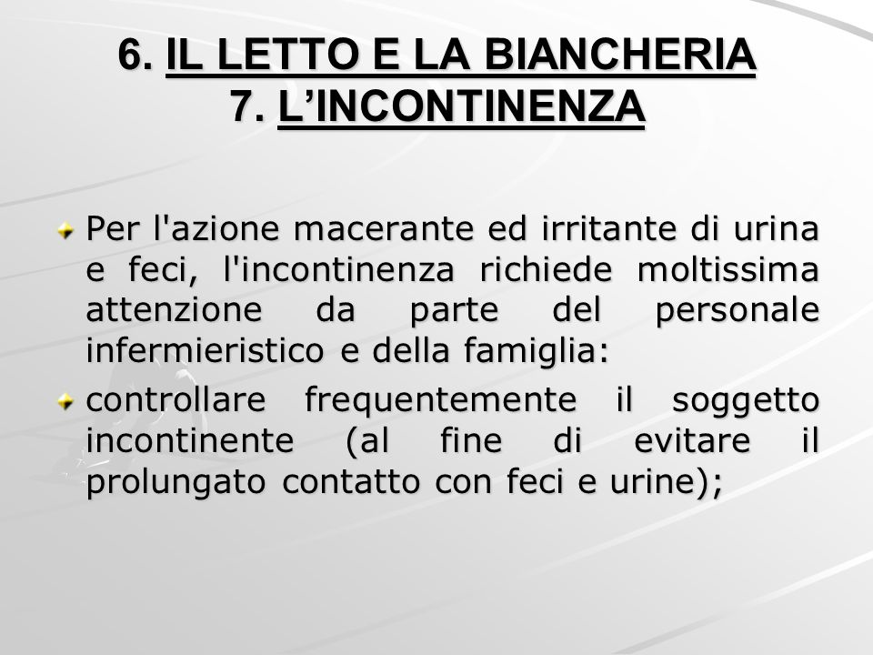 6. IL LETTO E LA BIANCHERIA 7. L'INCONTINENZA