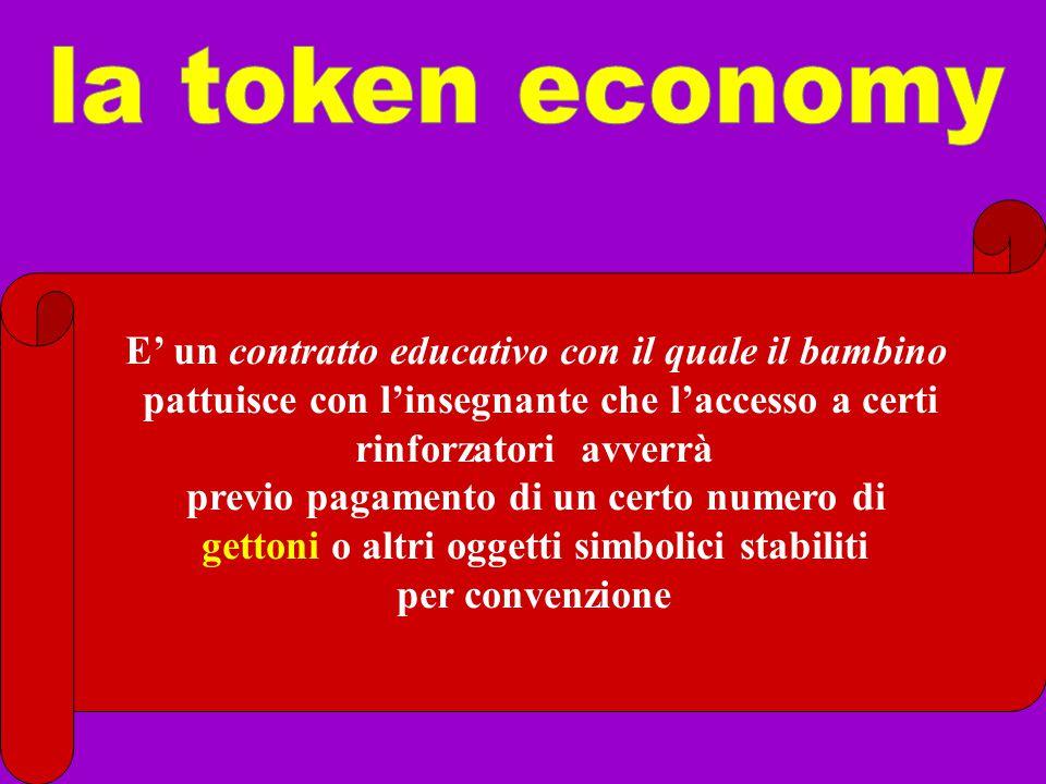 la token economy E' un contratto educativo con il quale il bambino