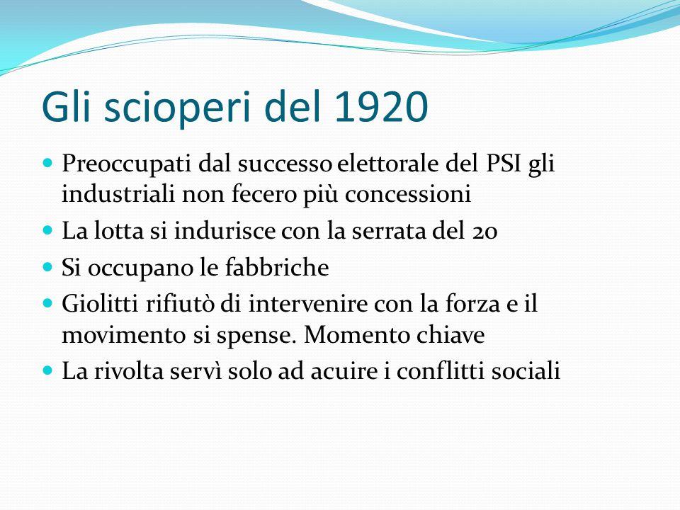 Gli scioperi del 1920 Preoccupati dal successo elettorale del PSI gli industriali non fecero più concessioni.