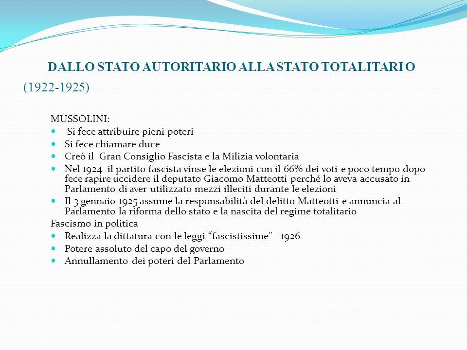 DALLO STATO AUTORITARIO ALLA STATO TOTALITARI O (1922-1925)