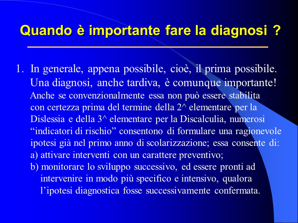 Quando è importante fare la diagnosi