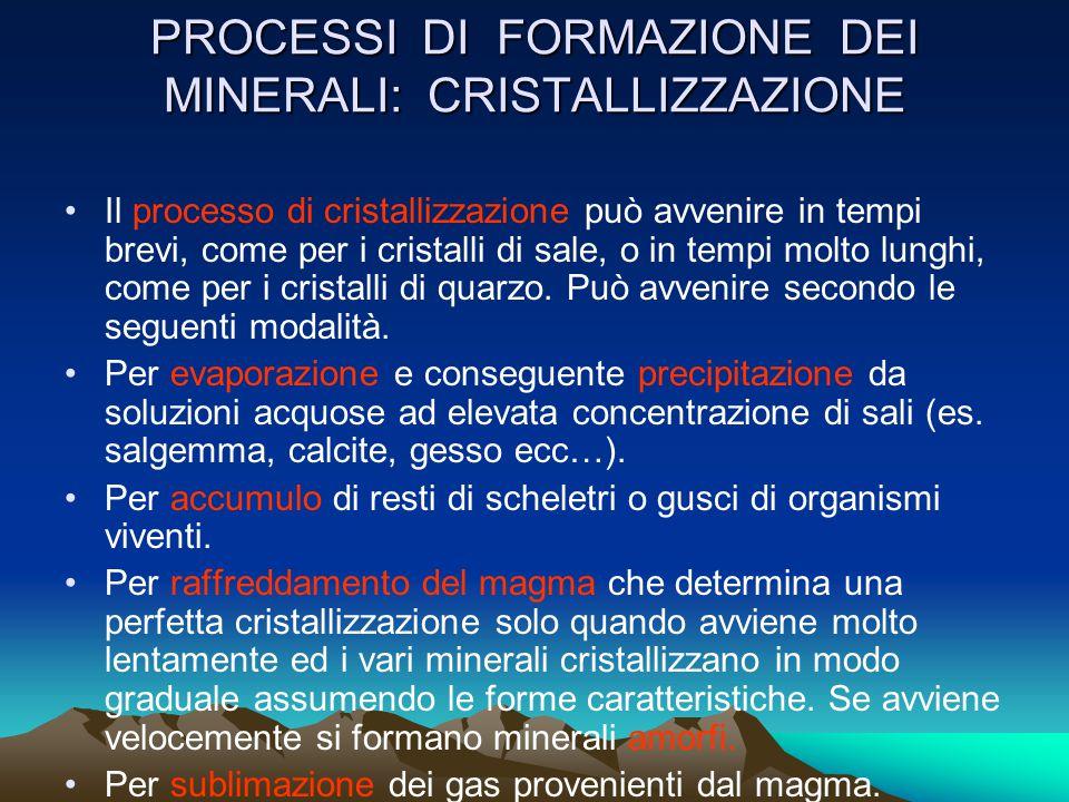 PROCESSI DI FORMAZIONE DEI MINERALI: CRISTALLIZZAZIONE