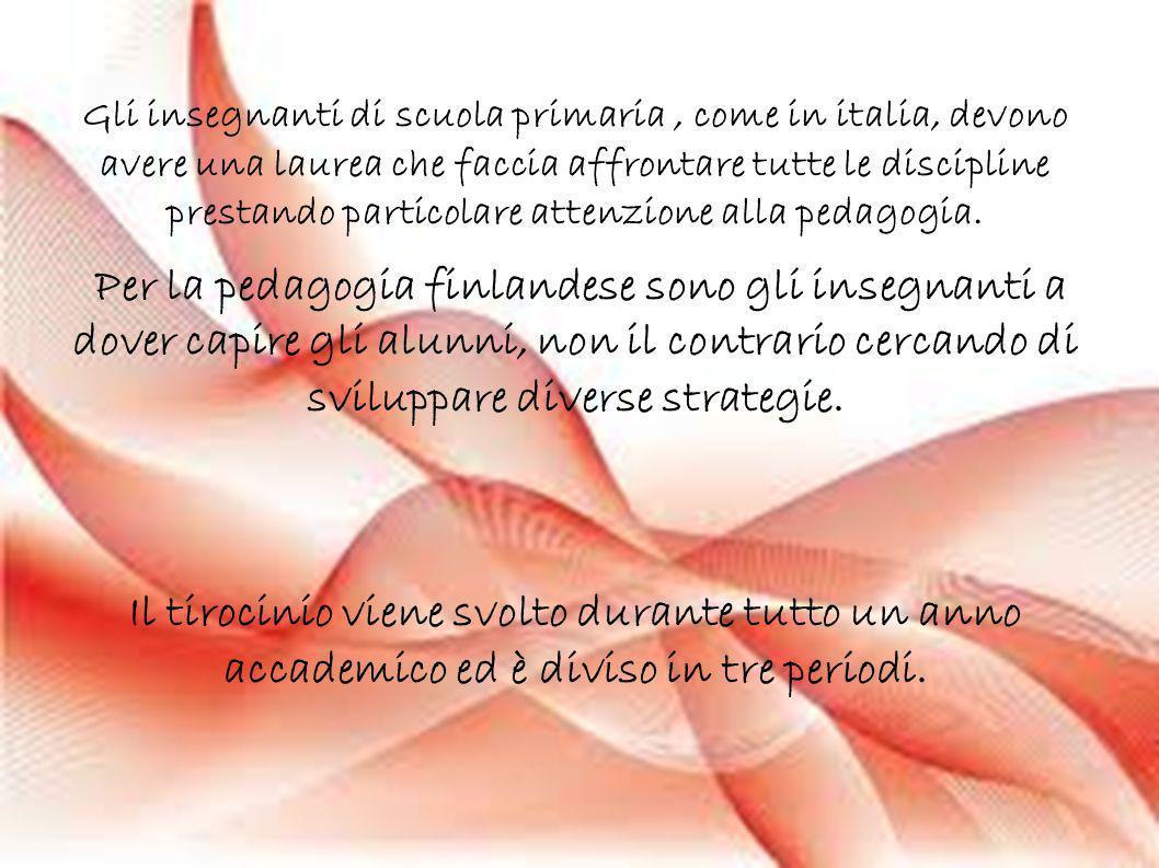 Gli insegnanti di scuola primaria , come in italia, devono avere una laurea che faccia affrontare tutte le discipline prestando particolare attenzione alla pedagogia.