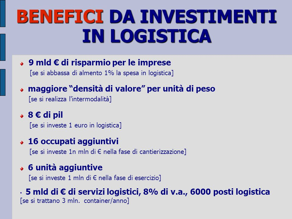 BENEFICI DA INVESTIMENTI IN LOGISTICA