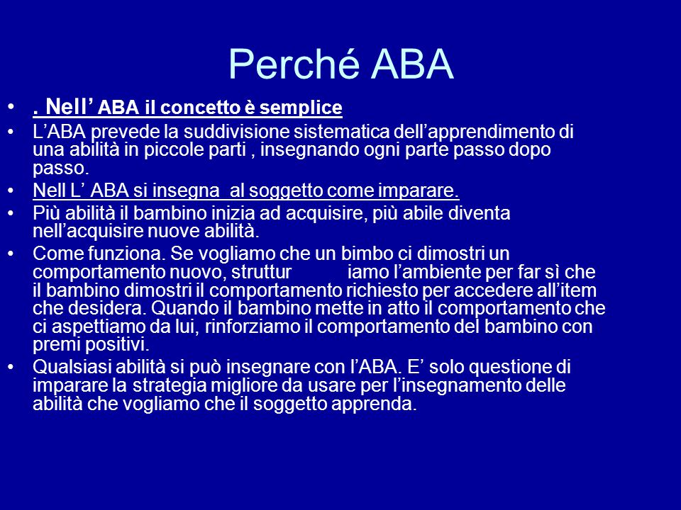 Perché ABA . Nell' ABA il concetto è semplice