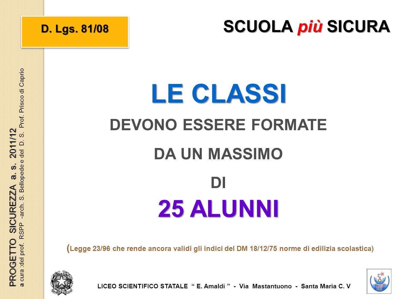 LE CLASSI 25 ALUNNI SCUOLA più SICURA DEVONO ESSERE FORMATE
