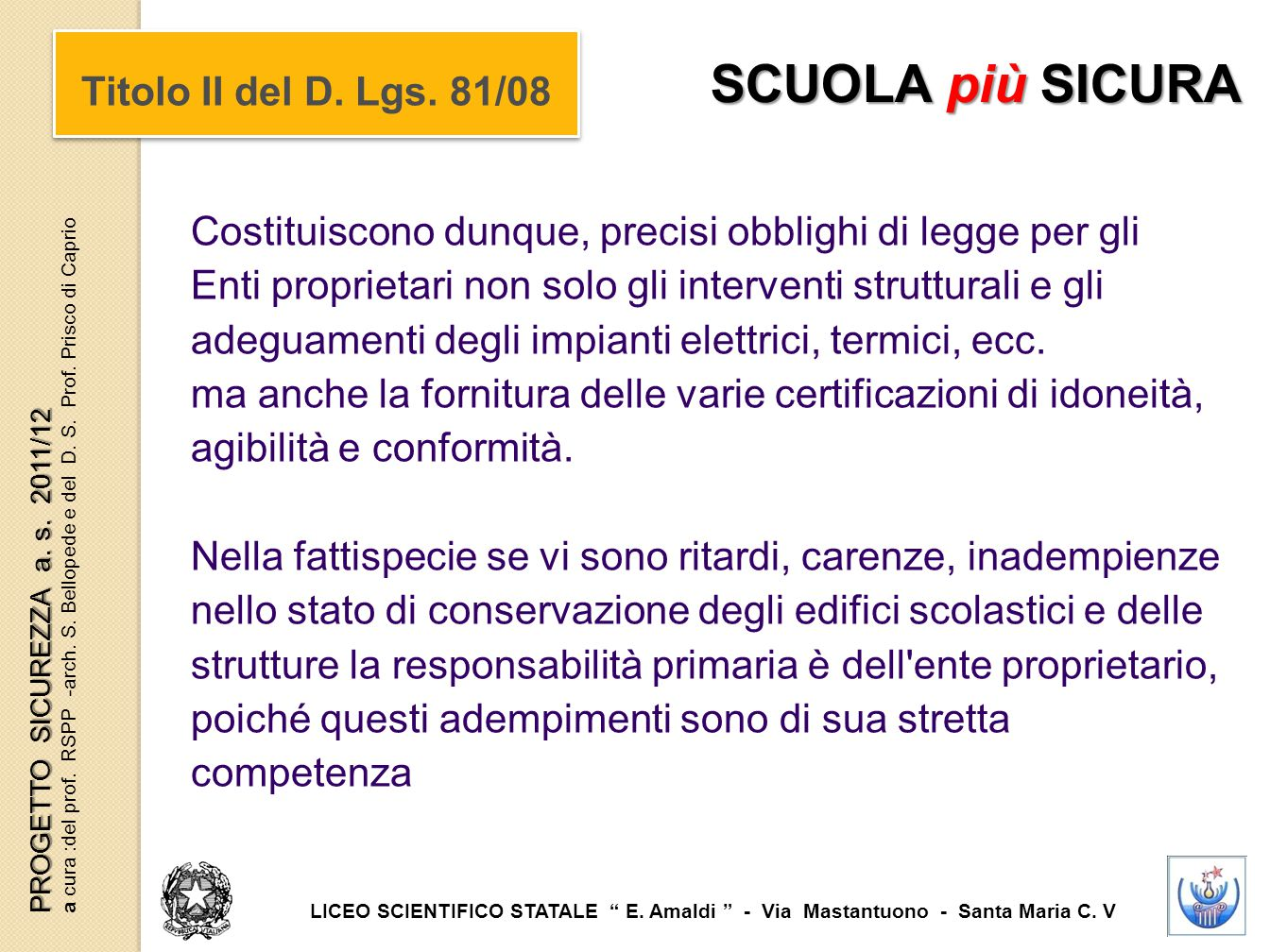 SCUOLA più SICURA Titolo II del D. Lgs. 81/08