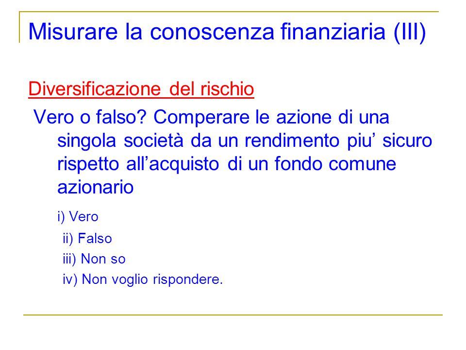Misurare la conoscenza finanziaria (III)