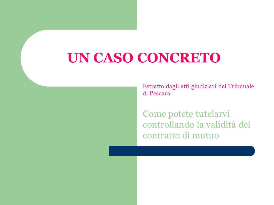 UN CASO CONCRETO Estratto dagli atti giudiziari del Tribunale di Pescara.