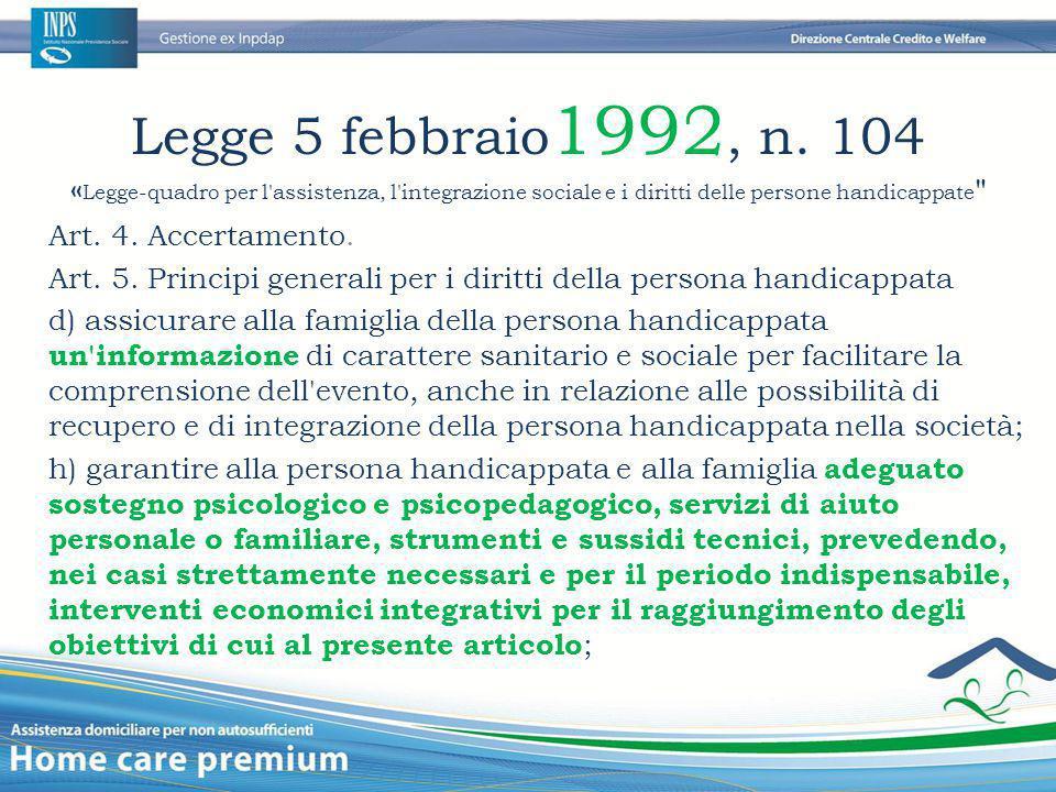 Legge 5 febbraio1992, n. 104 «Legge-quadro per l assistenza, l integrazione sociale e i diritti delle persone handicappate
